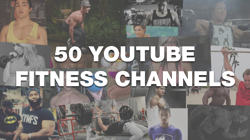 50 Youtube Fitness Channels You Should Subscribe To